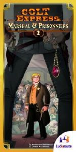 Colt Express Expansion 2 : Marshall & Prisoners